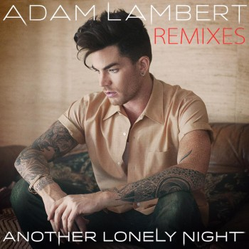 Adam Lambert 'Another Lonely Night' Remix
