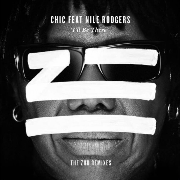 Chic Ft. Nile Rodgers 'I'll Be There Remixes'