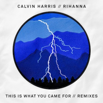 Calvin-Harris-Feat-Rihanna-This-Is-What-You-Came-For-Remixes-Artwork