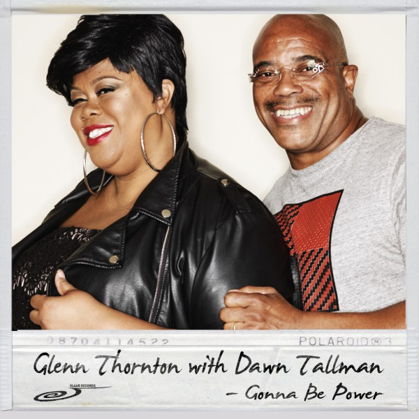 Glenn Thornton ft Dawn Tallman 'Gonna Be Power'