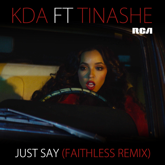 KDA FT Tinashe 'Just Say'