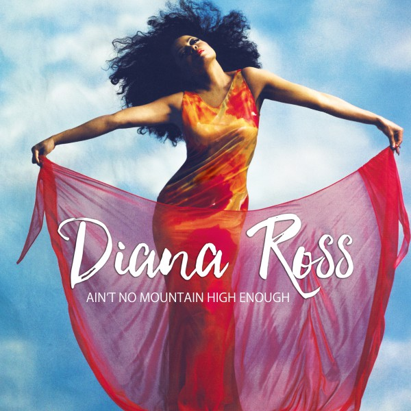 Diana Ross 'Aint No Mountain High Enough'